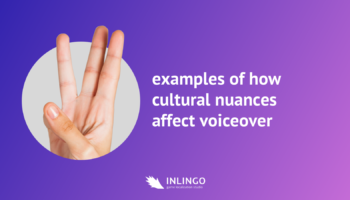 3 examples of how cultural nuances affect voiceover
