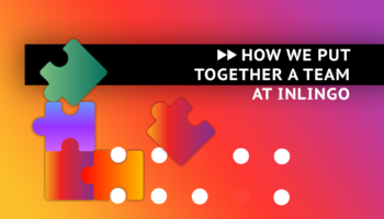Choosing editors for a project: how we put together a team at INLINGO